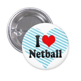 I love Netball 3 Cm Round Badge