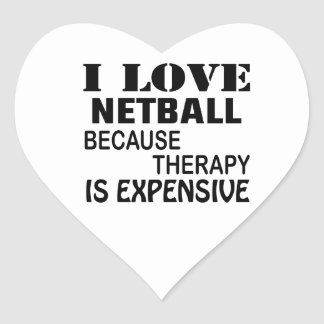 I Love Netball Because Therapy Is Expensive Heart Sticker