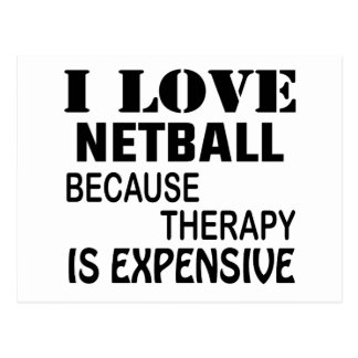 I Love Netball Because Therapy Is Expensive Postcard