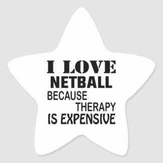 I Love Netball Because Therapy Is Expensive Star Sticker