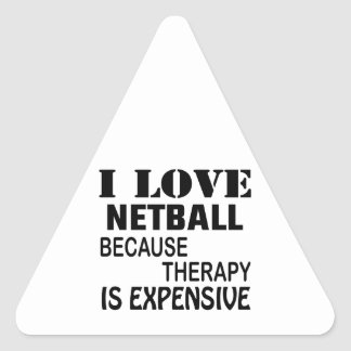 I Love Netball Because Therapy Is Expensive Triangle Sticker
