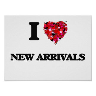 I Love New Arrivals Poster