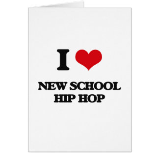 I Love NEW SCHOOL HIP HOP Card