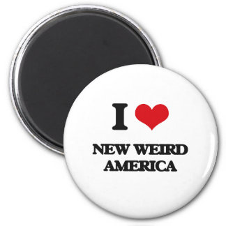 I Love NEW WEIRD AMERICA Fridge Magnets