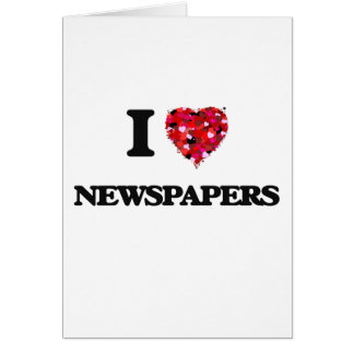 I Love Newspapers Card