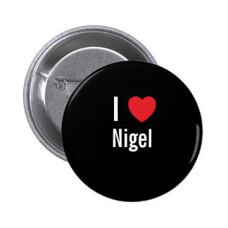 I love Nigel Pinback Buttons