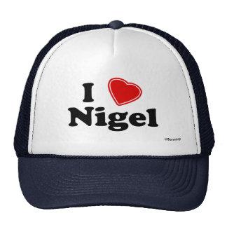 I Love Nigel Trucker Hat