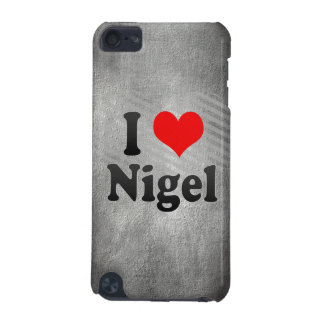I Love Nigel, South Africa iPod Touch 5G Covers
