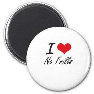I Love No-Frills 6 Cm Round Magnet