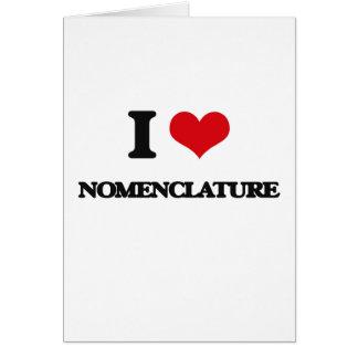 I Love Nomenclature Greeting Cards