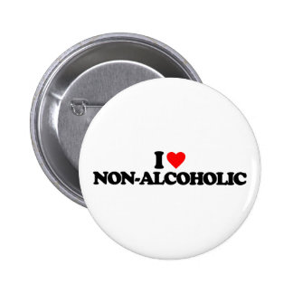 I LOVE NON-ALCOHOLIC BUTTONS
