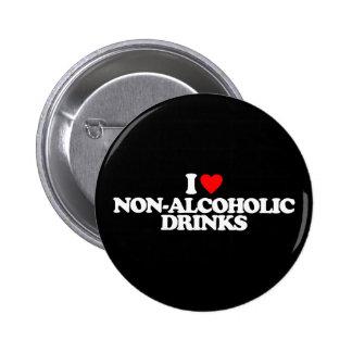 I LOVE NON-ALCOHOLIC DRINKS PINS