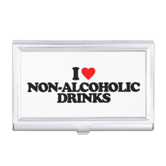 I LOVE NON-ALCOHOLIC DRINKS CASE FOR BUSINESS CARDS