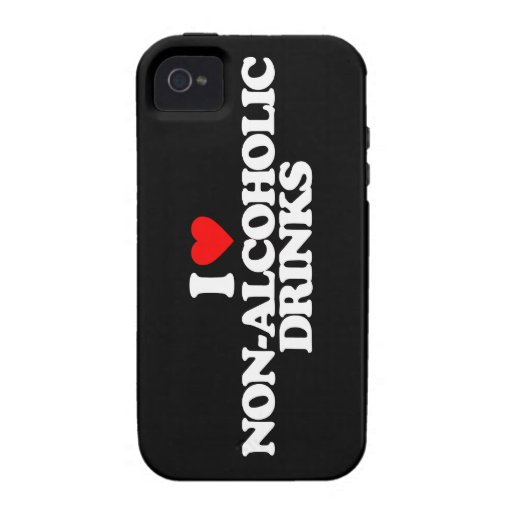 I LOVE NON-ALCOHOLIC DRINKS Case-Mate iPhone 4 COVER