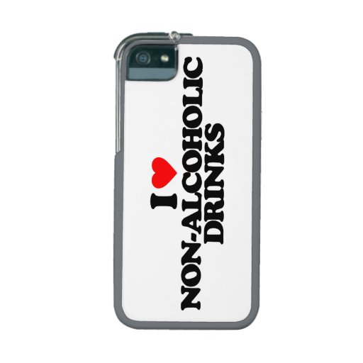 I LOVE NON-ALCOHOLIC DRINKS iPhone 5/5S CASES
