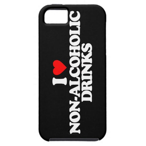 I LOVE NON-ALCOHOLIC DRINKS CASE FOR iPhone 5/5S