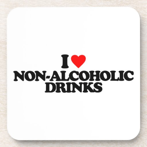 I LOVE NON-ALCOHOLIC DRINKS DRINK COASTERS