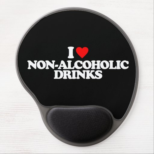 I LOVE NON-ALCOHOLIC DRINKS GEL MOUSE PAD