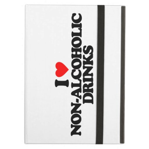 I LOVE NON-ALCOHOLIC DRINKS iPad AIR COVER