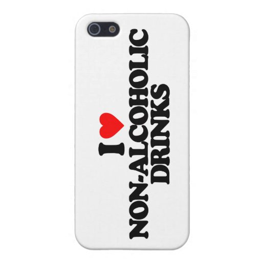 I LOVE NON-ALCOHOLIC DRINKS COVER FOR iPhone 5