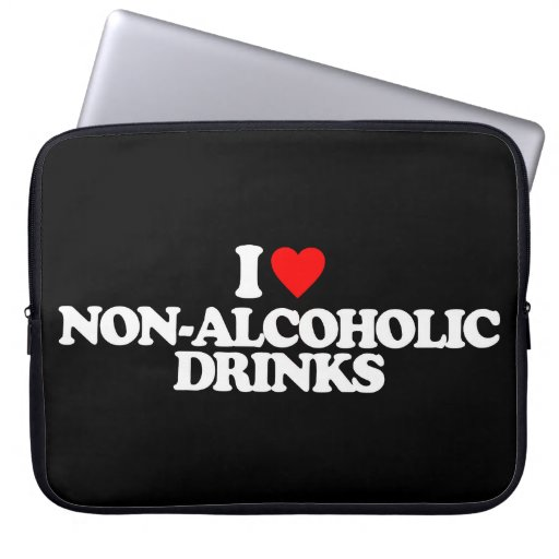 I LOVE NON-ALCOHOLIC DRINKS LAPTOP SLEEVE