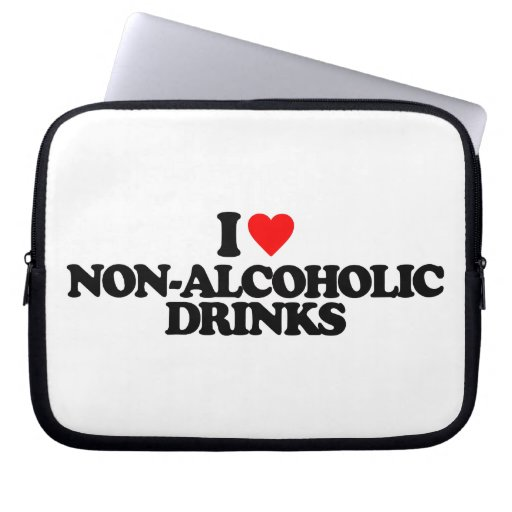 I LOVE NON-ALCOHOLIC DRINKS LAPTOP SLEEVES