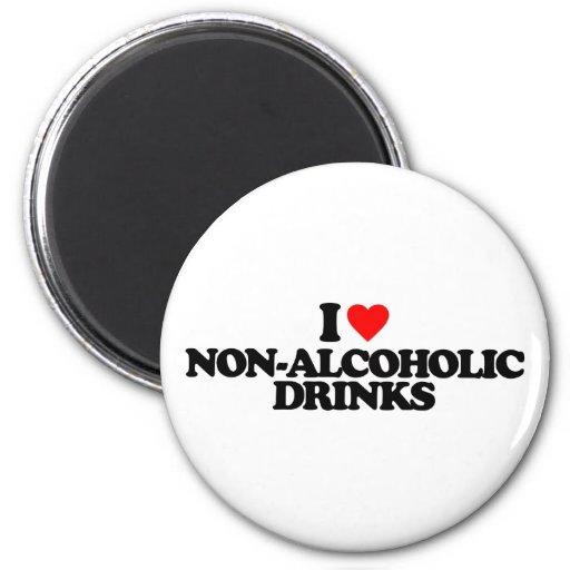 I LOVE NON-ALCOHOLIC DRINKS REFRIGERATOR MAGNET