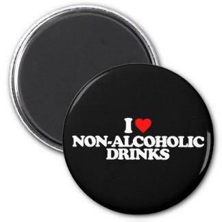 I LOVE NON-ALCOHOLIC DRINKS FRIDGE MAGNET