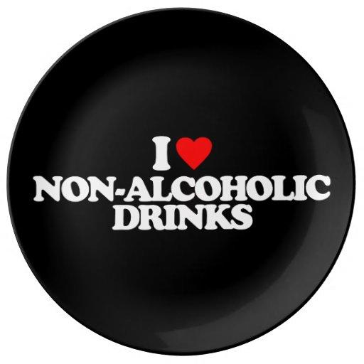 I LOVE NON-ALCOHOLIC DRINKS PORCELAIN PLATE