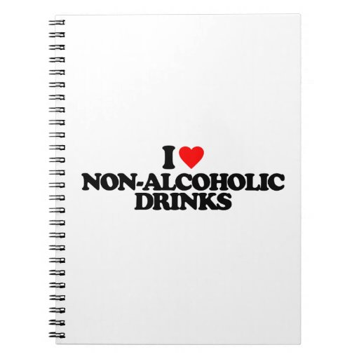 I LOVE NON-ALCOHOLIC DRINKS NOTE BOOK