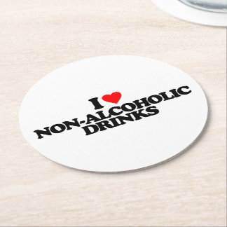 I LOVE NON-ALCOHOLIC DRINKS ROUND PAPER COASTER