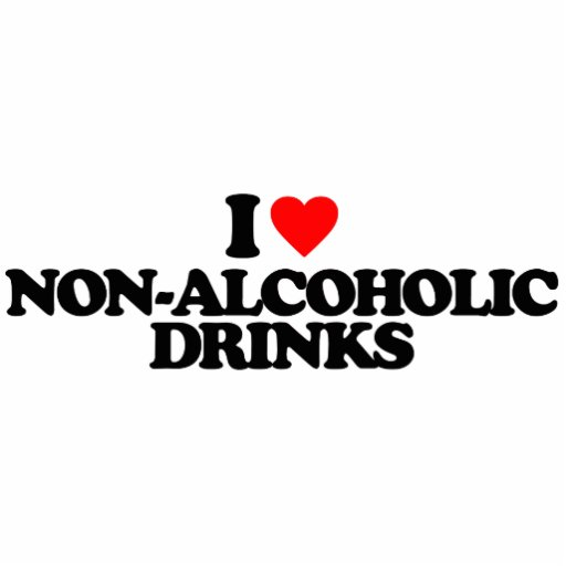 I LOVE NON-ALCOHOLIC DRINKS PHOTO CUT OUT