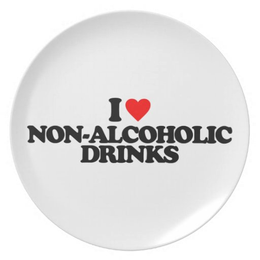 I LOVE NON-ALCOHOLIC DRINKS DINNER PLATES