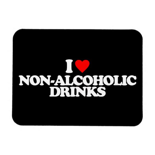 I LOVE NON-ALCOHOLIC DRINKS MAGNET