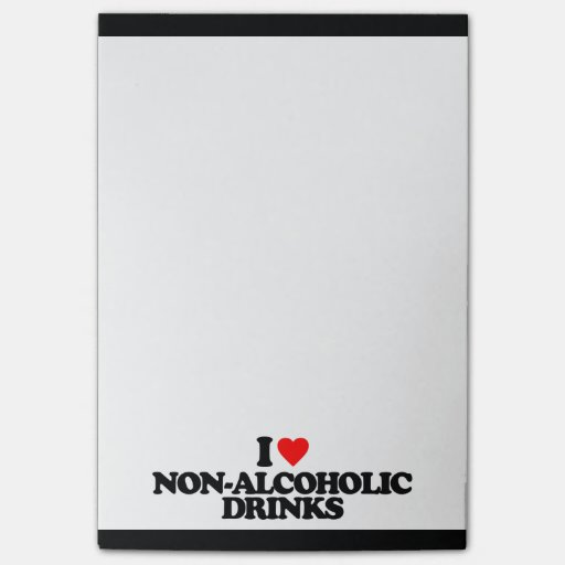 I LOVE NON-ALCOHOLIC DRINKS POST-IT® NOTES
