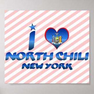 I love North Chili, New York Posters