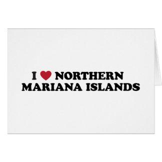 I Love Northern Mariana Islands Card