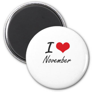 I Love November 6 Cm Round Magnet