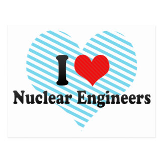 I Love Nuclear Engineers Post Card