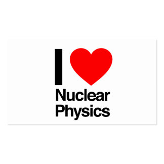 i love nuclear physics pack of standard business cards