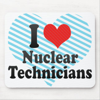 I Love Nuclear Technicians Mouse Pad