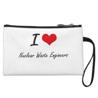I love Nuclear Waste Engineers Wristlet Clutch