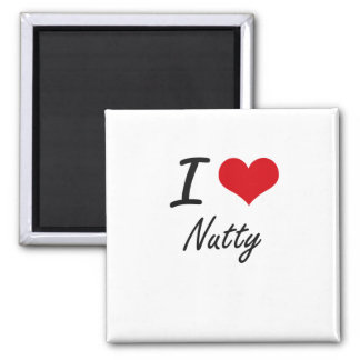 I Love Nutty Square Magnet