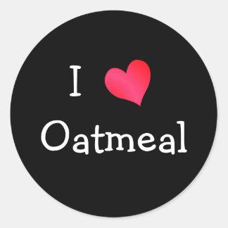I Love Oatmeal Round Sticker