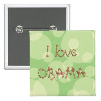 I love OBAMA 15 Cm Square Badge