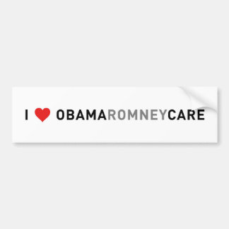 I love Obama (Romney) Care! Bumper Sticker