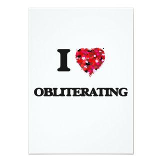 I Love Obliterating 13 Cm X 18 Cm Invitation Card