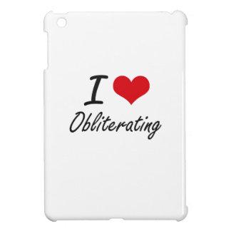 I Love Obliterating Case For The iPad Mini