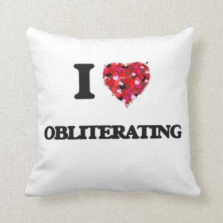 I Love Obliterating Throw Cushions
