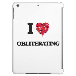 I Love Obliterating